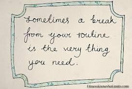 break from routine