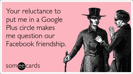 google-plus-facebook-friends-circle-friendship-ecards-someecards