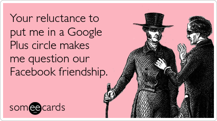 google-plus-facebook-friends-circle-friendship-ecards-someecards