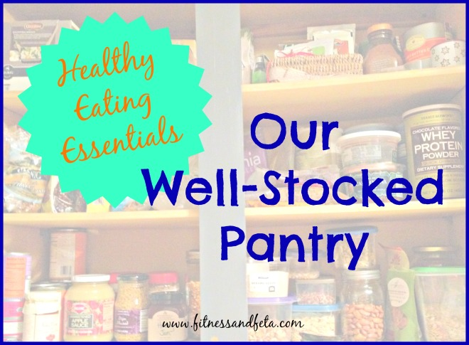 Healthy Eating Essentials: Our Well Stocked Pantry